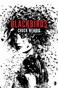 Blackbirds by Chuck Wendig